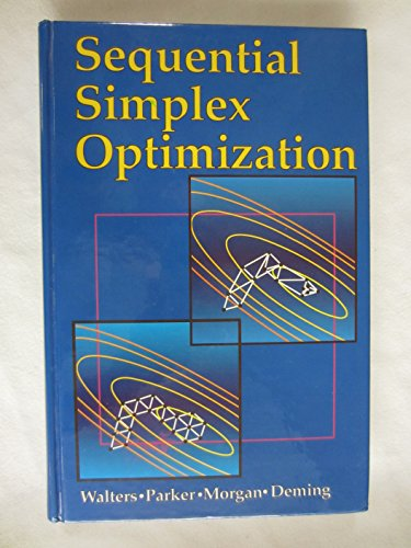 9780849358944: Sequential Simplex Optimization: A Technique for Improving Quality and Productivity in Research, Development, and Manufacturing (Chemometrics series)