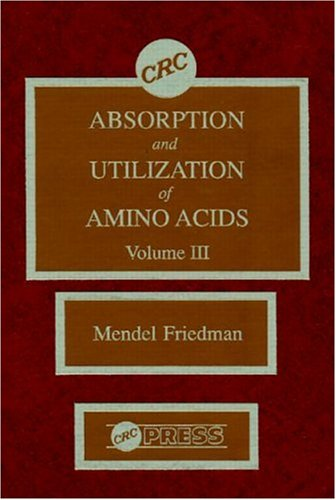 Absorption and Utilization of Amino Acids: v. 3 (Hardback): Mendel Friedman