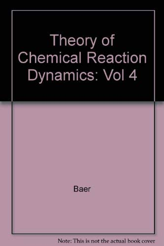 9780849361173: Theory of Chemical Reaction Dynamics, Vol. 4