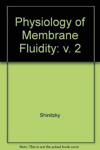 Physiology of Membrane Fluidity, Vol. 2: Shinitzki