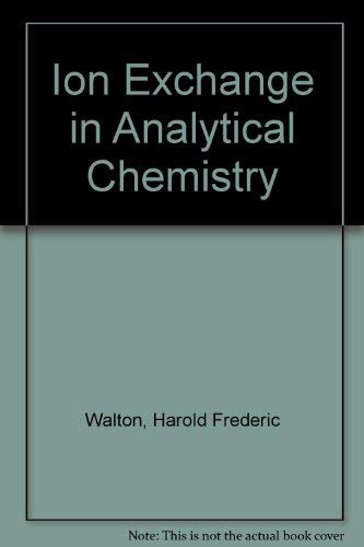 Ion Exchange in Analytical Chemistry: Walton, Harold F.,
