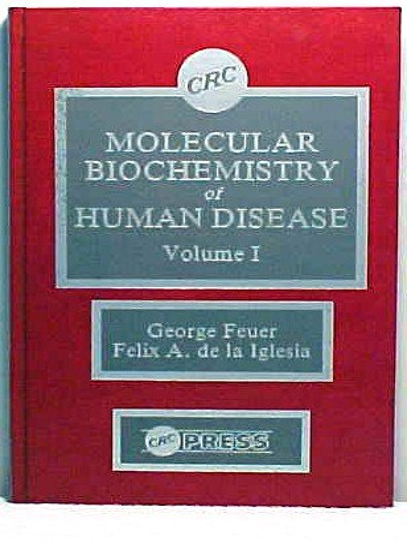 Molecular Biochemistry of Human Disease, Volume 1: Feuer, George, de