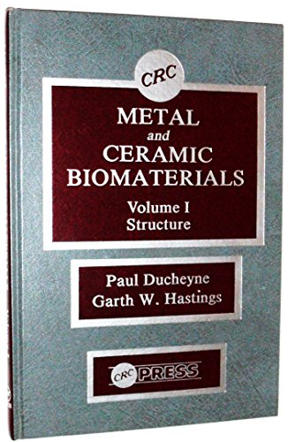 9780849362613: Metal and Ceramic Biomaterials, Volume 1: Structure (CRC series in structure-property relationship of biomaterials)