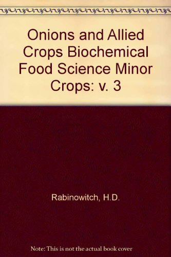 9780849363023: Onions and Allied Crops, Volume III: Biochemistry Food Science Minor Crops