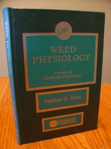 9780849363146: Weed Physiology Herbicide Physiology