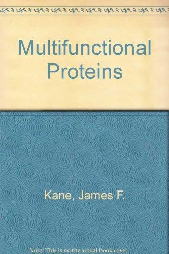 Multifunctional Proteins: Kane, James F.