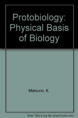 Protobiology Physical Basis Of Biology: Koichiro Matsuno