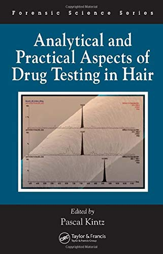 9780849364501: Analytical and Practical Aspects of Drug Testing in Hair (International Forensic Science and Investigation)