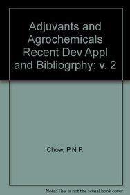 Adjuvants and Agrochemicals (Volume II: Recent Development,: Editor-Paul N. P.