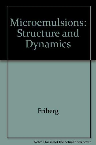 Microemulsions: Structure & Dynamics: Stig Friberg, Pierre Bothorel