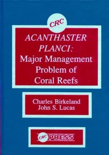 Acanthaster Planci: Major Management Problems of Coral Reefs (Hardback): Charles Birkeland, John S....