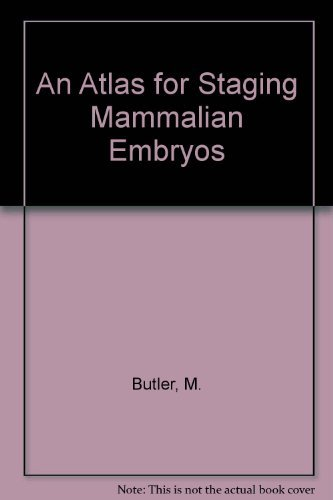 9780849366291: Atlas for Staging Mammalian & Chicks Embryos An