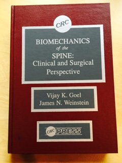 Biomechanics of the Spine: Clinical and Surgical: Goel, Vijay K.,