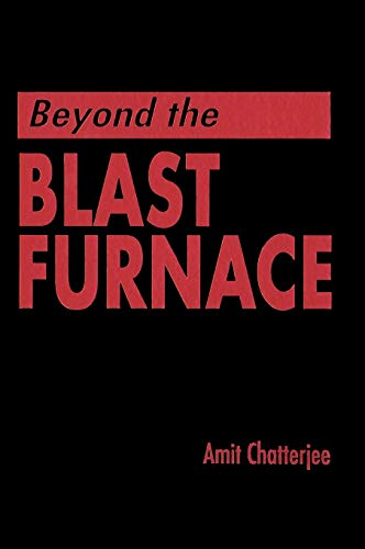 Beyond the Blast Furnace: Amit Chatterjee