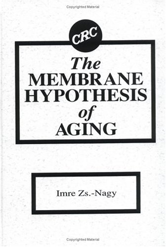 9780849367380: The Membrane Hypothesis of Aging
