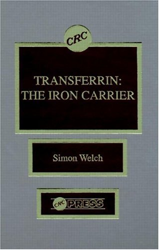 Transferrin: The Iron Carrier (Hardback): Simon Welch
