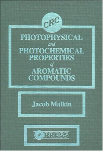 9780849368028: Photophysical and Photochemical Properties of Aromatic Compounds