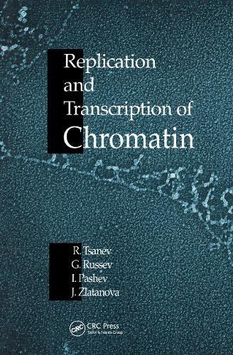 Replication and Transcription of Chromatin: Tsanev, Roumen G.