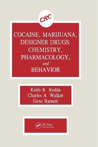 9780849368530: Cocaine, Marijuana, Designer Drugs: Chemistry, Pharmacology, and Behavior