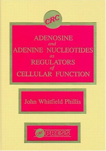 9780849369285: Adenosine and Adenine Nucleotides As Regulators of Cellular Function