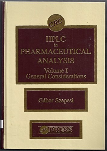 HPLC in Pharmaceutical Analysis: General Considerations, Vol.: Szepesi, Gabor
