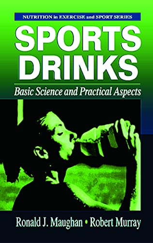 Sports Drinks: Basic Science and Practical Aspects: Ronald J. Maughan