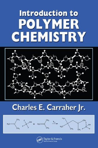 Introduction to Polymer Chemistry: Charles E. Carraher