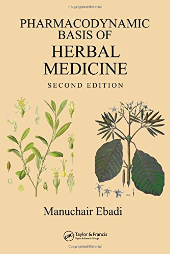 Pharmacodynamic Basis of Herbal Medicine (Second Edition): Manuchair Ebadi