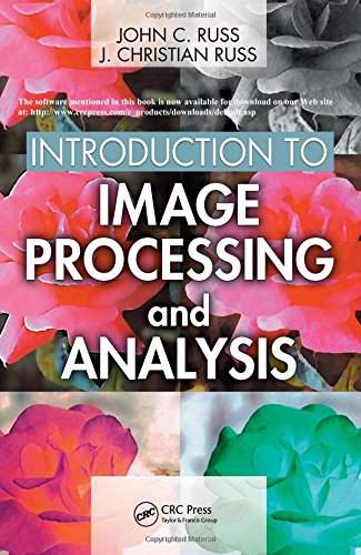Introduction to Image Processing and Analysis: J. Christian Russ,John C. Russ