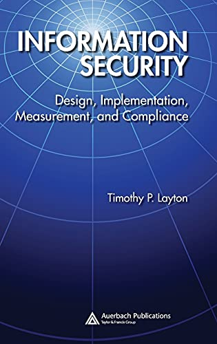 9780849370878: Information Security: Design, Implementation, Measurement, and Compliance