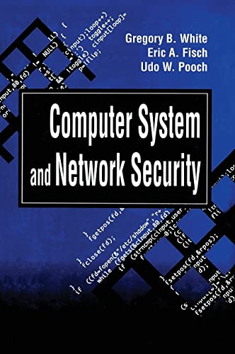 Computer System and Network Security: White, Gregory W.;Pooch,