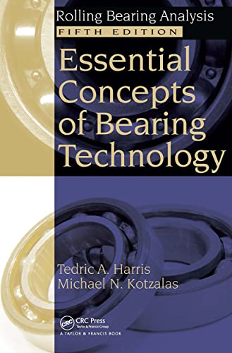 Essential Concepts of Bearing Technology, Fifth Edition: Tedric A. Harris;