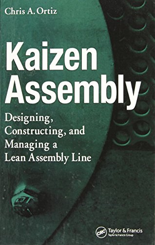 9780849371875: Kaizen Assembly: Designing, Constructing, and Managing a Lean Assembly Line