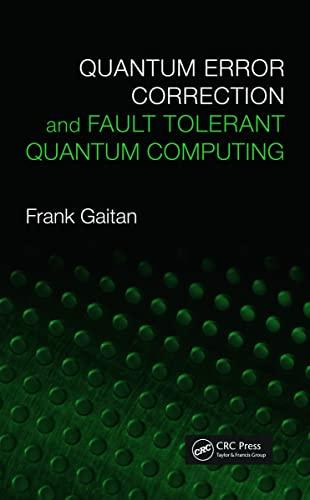9780849371998: Quantum Error Correction and Fault Tolerant Quantum Computing