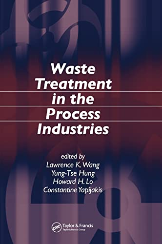 Waste Treatment in the Process Industries: Lawrence K. Wang
