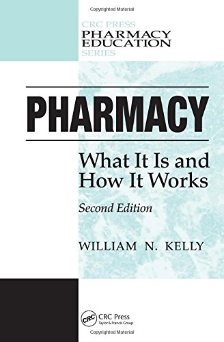 9780849372469: Pharmacy: What It Is and How It Works, Second Edition (Pharmacy Education Series)
