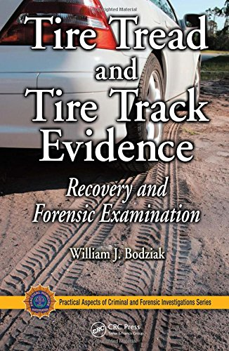 9780849372476: Tire Tread and Tire Track Evidence: Recovery and Forensic Examination (Practical Aspects of Criminal and Forensic Investigations)