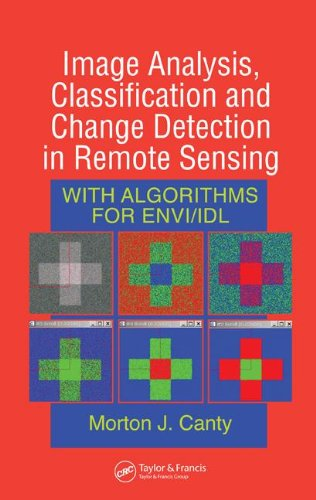 9780849372513: Image Analysis, Classification and Change Detection in Remote Sensing: With Algorithms for ENVI/IDL