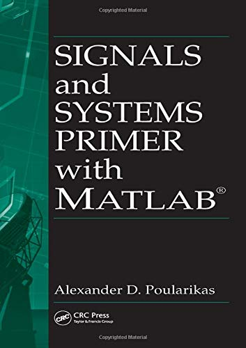 9780849372674: Signals and Systems Primer with MATLAB (Electrical Engineering & Applied Signal Processing Series)