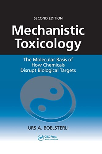 9780849372728: Mechanistic Toxicology: The Molecular Basis of How Chemicals Disrupt Biological Targets, Second Edition