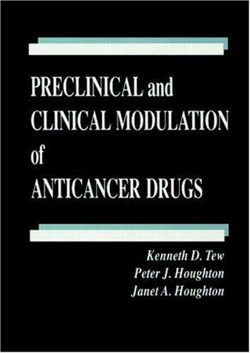 Preclinical and Clinical Modulation of Anticancer Drugs: Kenneth D. Tew,