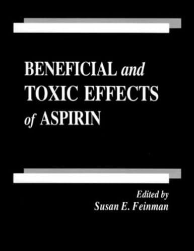 Beneficial and Toxic Effects of Aspirin: Feinman, Susan E.