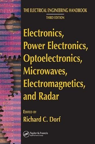 Electronics, Power Electronics, Optoelectronics, Microwaves, Electromagnetics, and: Dorf, Richard C.