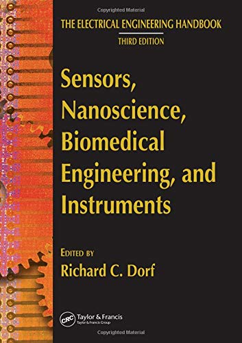 Sensors, Nanoscience, Biomedical Engineering, and Instruments: Sensors: Dorf, Richard C.