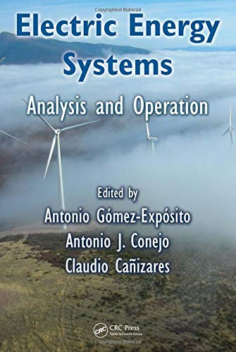 9780849373657: Electric Energy Systems: Analysis and Operation (Electric Power Engineering Series)