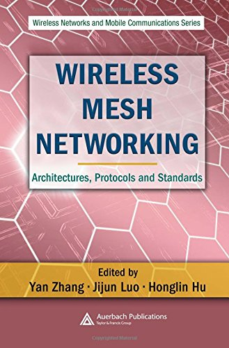 9780849373992: Wireless Mesh Networking: Architectures, Protocols and Standards (Wireless Networks and Mobile Communications)