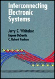 Interconnecting Electronic Systems: Whitaker, Jerry C.,