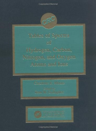 Tables of Spectra of Hydrogen, Carbon, Nitrogen, and Oxygen Atoms and Ions (Hardcover): Charlotte ...