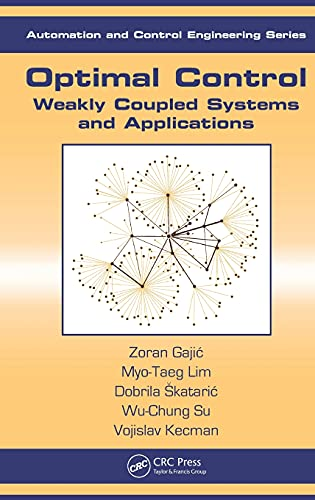 Optimal Control Weakly Coupled Systems And Applications