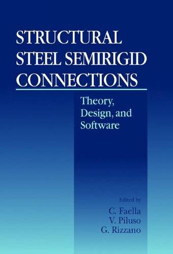 9780849374333: Structural Steel Semirigid Connections: Theory, Design, and Software (New Directions in Civil Engineering)